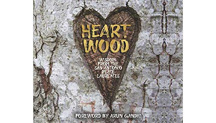 HeartWood: Wisdom from the San Antonio Peace Laureates